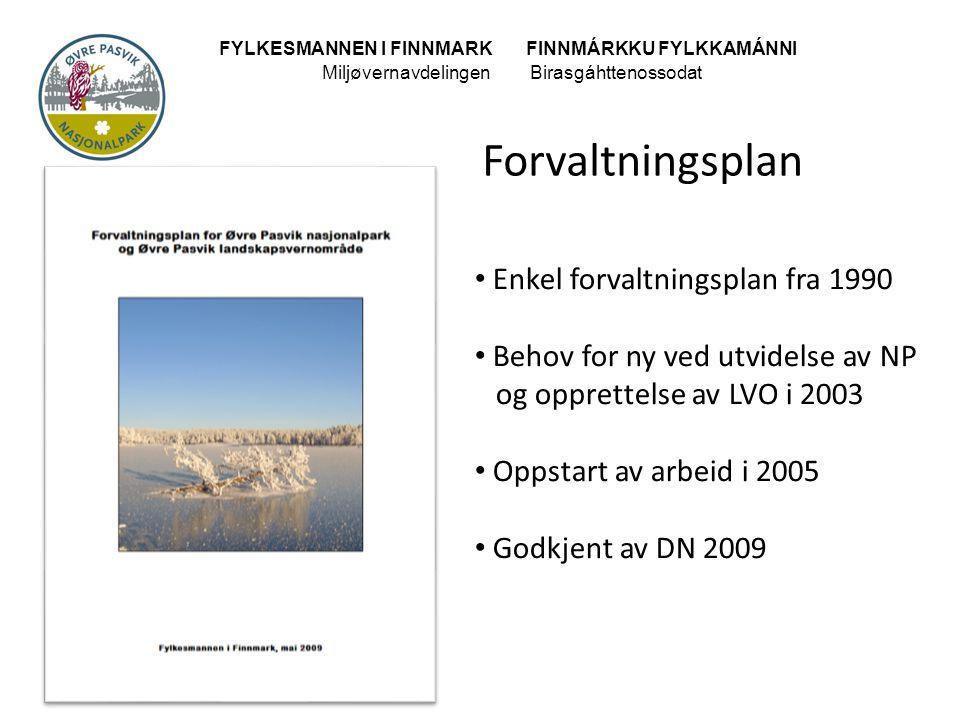 FYLKESMANNEN I FINNMARK FINNMÁRKKU FYLKKAMÁNNI MiljøvernavdelingenBirasgáhttenossodat • Enkel forvaltningsplan fra 1990 • Behov for ny ved utvidelse a