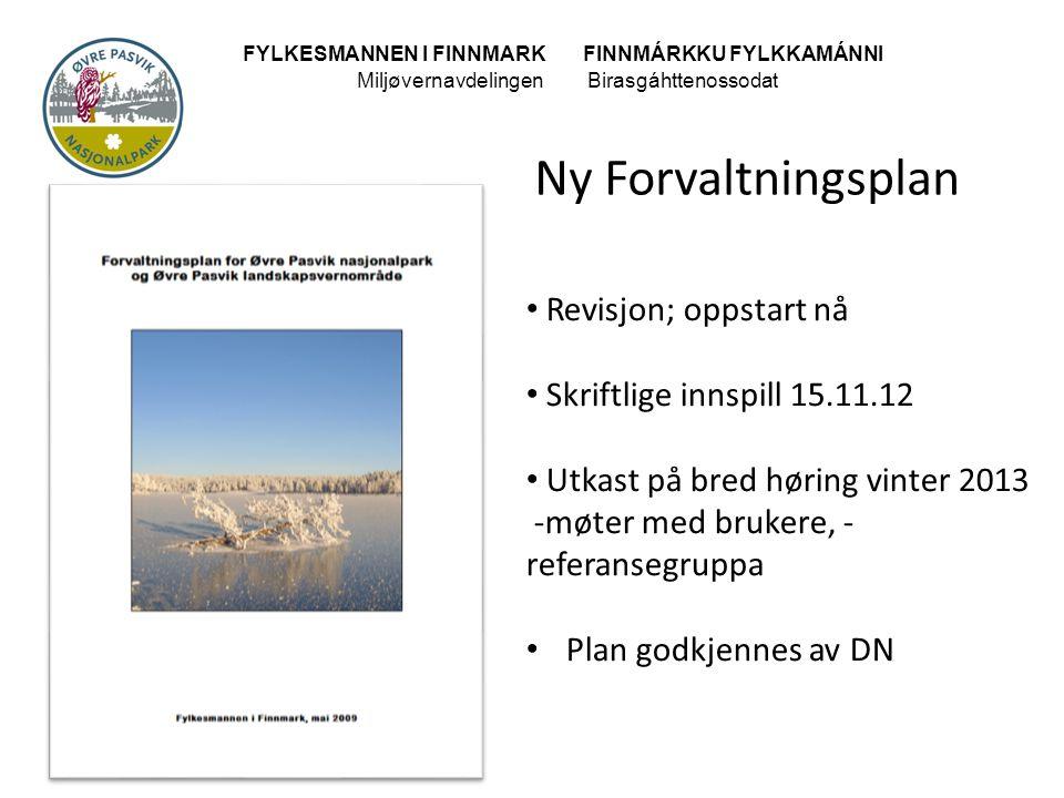 FYLKESMANNEN I FINNMARK FINNMÁRKKU FYLKKAMÁNNI MiljøvernavdelingenBirasgáhttenossodat • Revisjon; oppstart nå • Skriftlige innspill 15.11.12 • Utkast