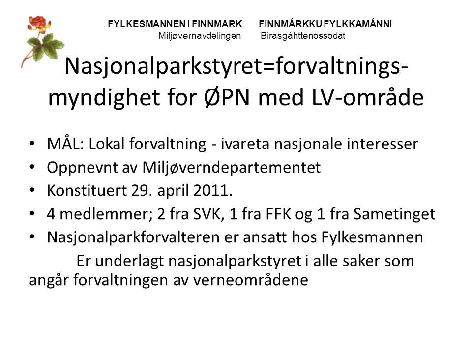 Nasjonalparkstyret=forvaltnings- myndighet for ØPN med LV-område • MÅL: Lokal forvaltning - ivareta nasjonale interesser • Oppnevnt av Miljøverndepart