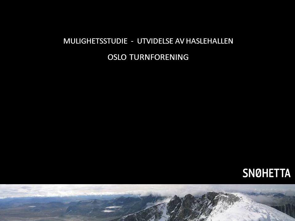 MULIGHETSSTUDIE - UTVIDELSE AV HASLEHALLEN OSLO TURNFORENING