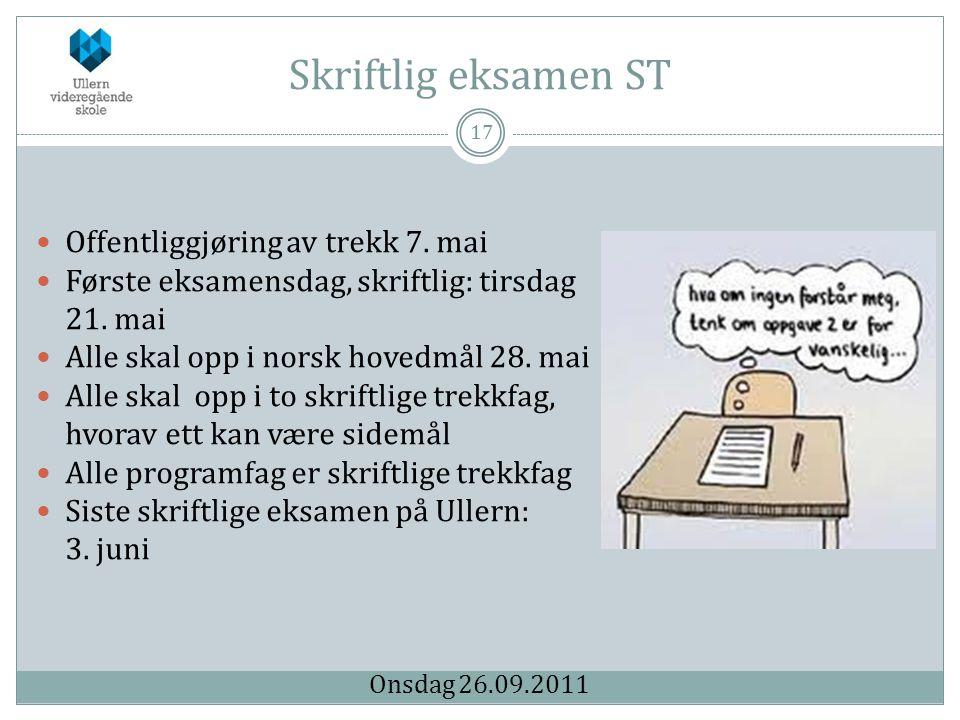 Skriftlig eksamen ST 17  Offentliggjøring av trekk 7. mai  Første eksamensdag, skriftlig: tirsdag 21. mai  Alle skal opp i norsk hovedmål 28. mai 