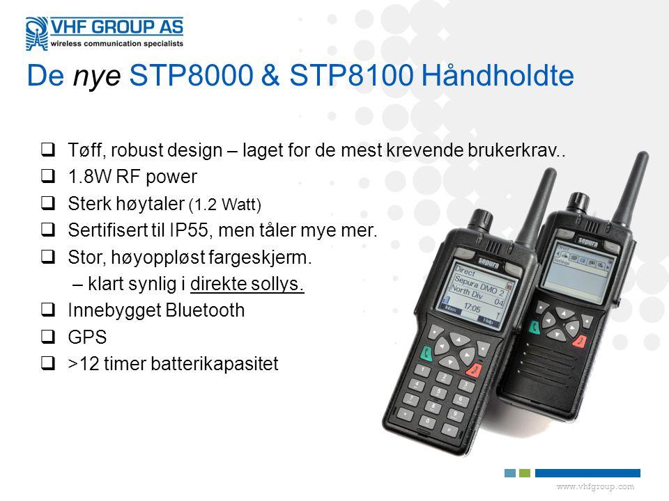 www.vhfgroup.com De nye STP8000 & STP8100 Håndholdte  Tøff, robust design – laget for de mest krevende brukerkrav..