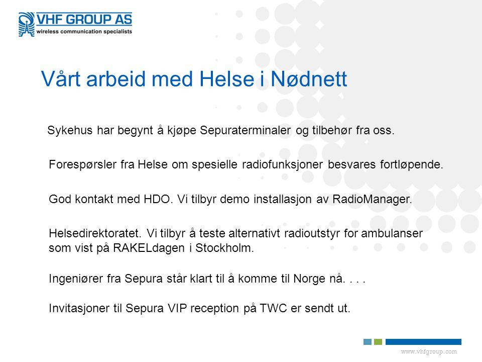 www.vhfgroup.com Sykehus har begynt å kjøpe Sepuraterminaler og tilbehør fra oss.