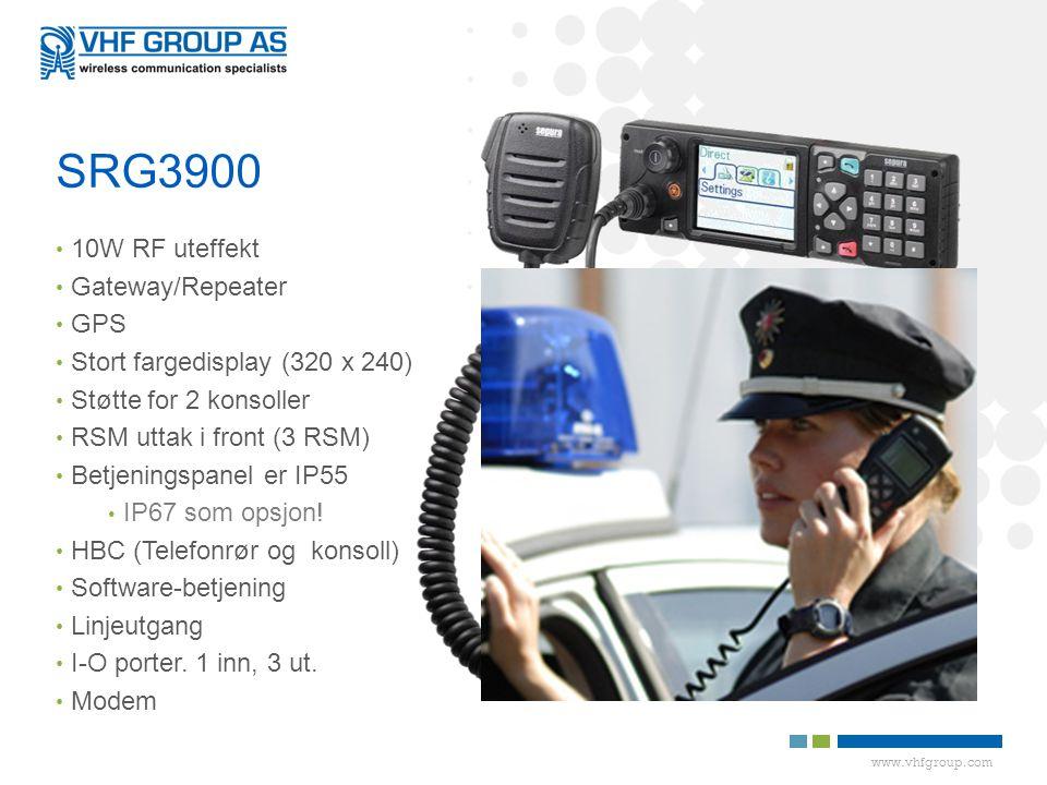 www.vhfgroup.com SRG3900 • 10W RF uteffekt • Gateway/Repeater • GPS • Stort fargedisplay (320 x 240) • Støtte for 2 konsoller • RSM uttak i front (3 RSM) • Betjeningspanel er IP55 • IP67 som opsjon.