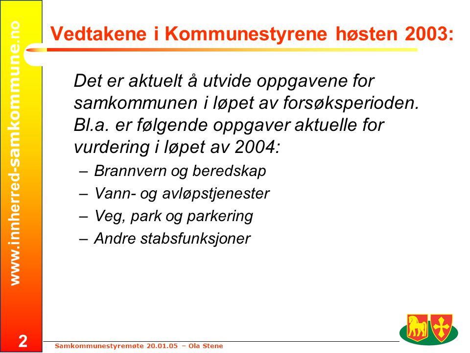 www.innherred- samkommune.no Samkommunestyremøte 20.01.05 – Ola Stene 2 Vedtakene i Kommunestyrene høsten 2003: Det er aktuelt å utvide oppgavene for samkommunen i løpet av forsøksperioden.