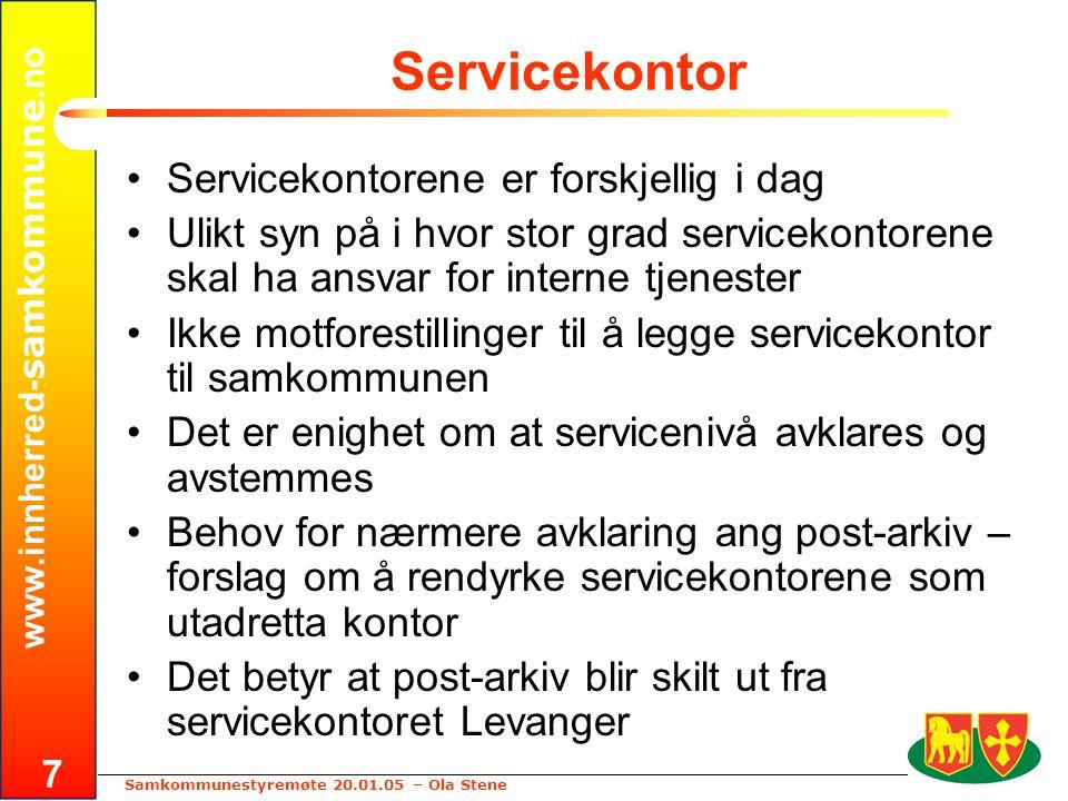 www.innherred- samkommune.no Samkommunestyremøte 20.01.05 – Ola Stene 7 Servicekontor •Servicekontorene er forskjellig i dag •Ulikt syn på i hvor stor