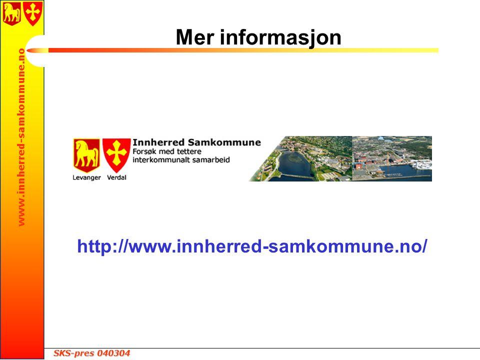 SKS-pres 040304 www.innherred-samkommune.no Mer informasjon http://www.innherred-samkommune.no/