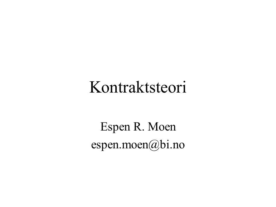 Kontraktsteori Espen R. Moen espen.moen@bi.no