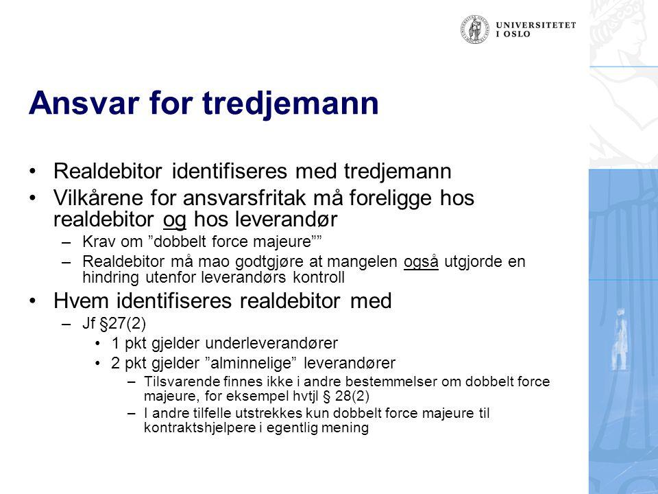 """Ansvar for tredjemann •Realdebitor identifiseres med tredjemann •Vilkårene for ansvarsfritak må foreligge hos realdebitor og hos leverandør –Krav om """""""
