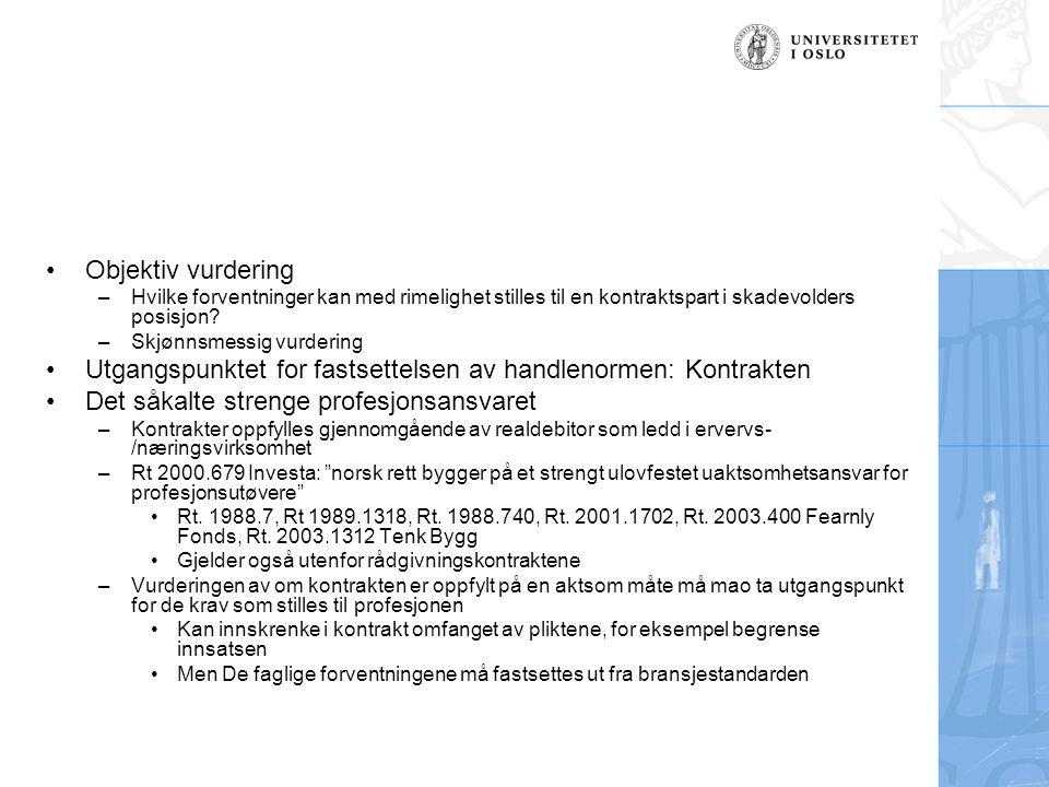 –Høyesterett har avvist å ta hensyn til subjektive forhold hos den profesjonelle •Rt.