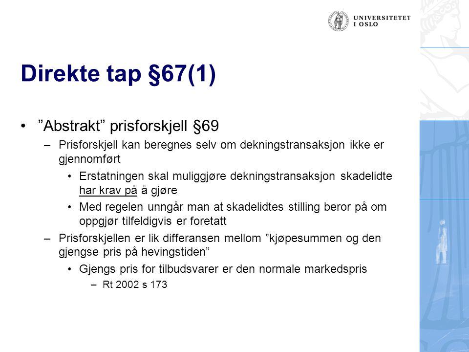 """Direkte tap §67(1) •""""Abstrakt"""" prisforskjell §69 –Prisforskjell kan beregnes selv om dekningstransaksjon ikke er gjennomført •Erstatningen skal muligg"""