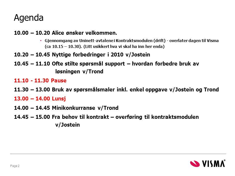 Agenda 10.00 – 10.20 Alice ønsker velkommen.