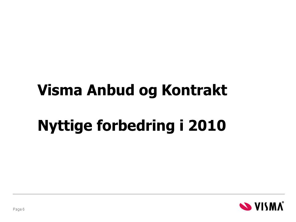 Page 6 Visma Anbud og Kontrakt Nyttige forbedring i 2010