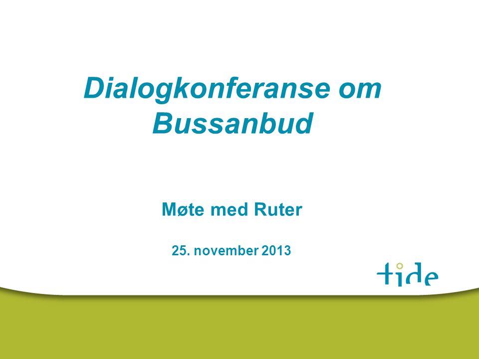 Dialogkonferanse om Bussanbud Møte med Ruter 25. november 2013