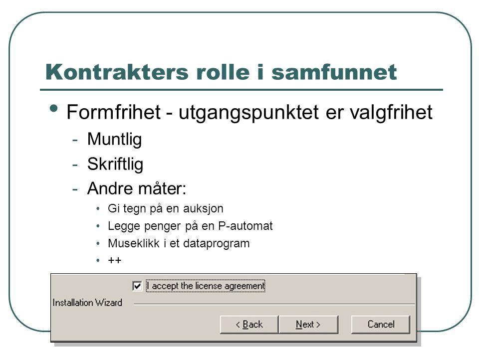 Steinar Taubøll - NMBU Kontrakters rolle i samfunnet • Formfrihet - utgangspunktet er valgfrihet -Muntlig -Skriftlig -Andre måter: •Gi tegn på en auks