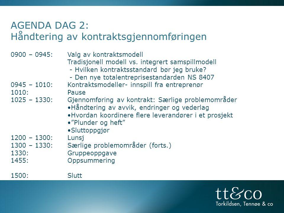 AGENDA DAG 2: Håndtering av kontraktsgjennomføringen 0900 – 0945:Valg av kontraktsmodell Tradisjonell modell vs. integrert samspillmodell - Hvilken ko