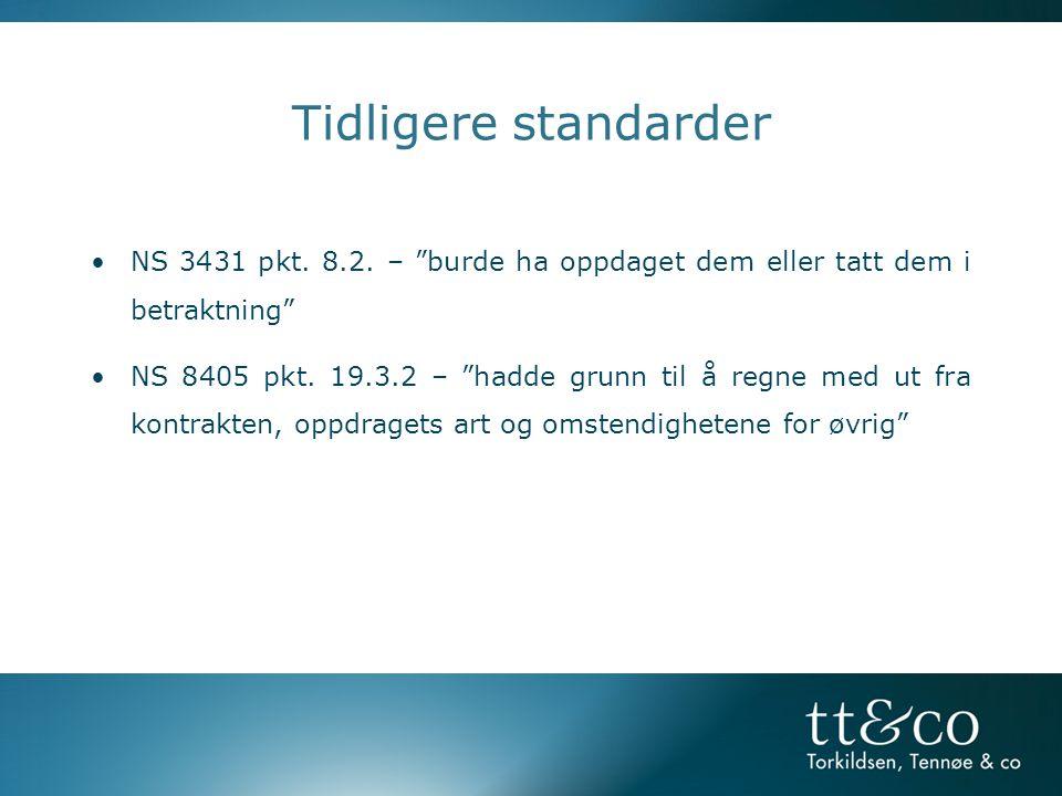 Tidligere standarder •NS 3431 pkt.8.2.