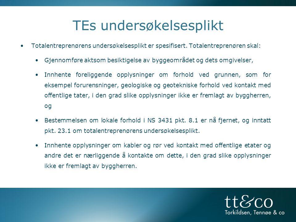 TEs undersøkelsesplikt •Totalentreprenørens undersøkelsesplikt er spesifisert.