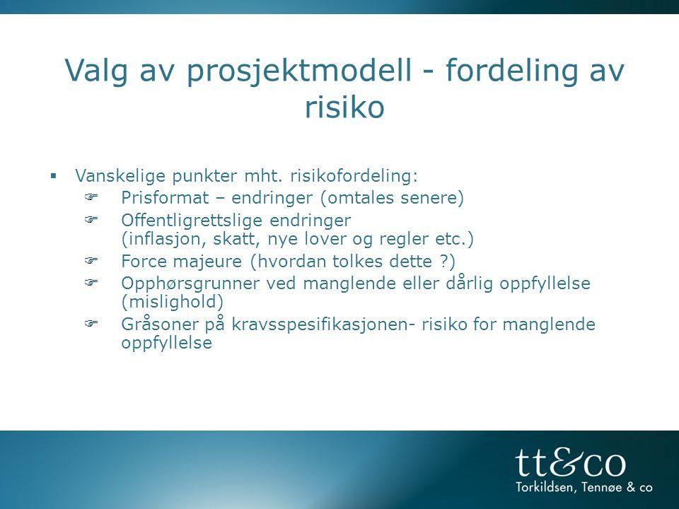  Vanskelige punkter mht. risikofordeling:  Prisformat – endringer (omtales senere)  Offentligrettslige endringer (inflasjon, skatt, nye lover og re