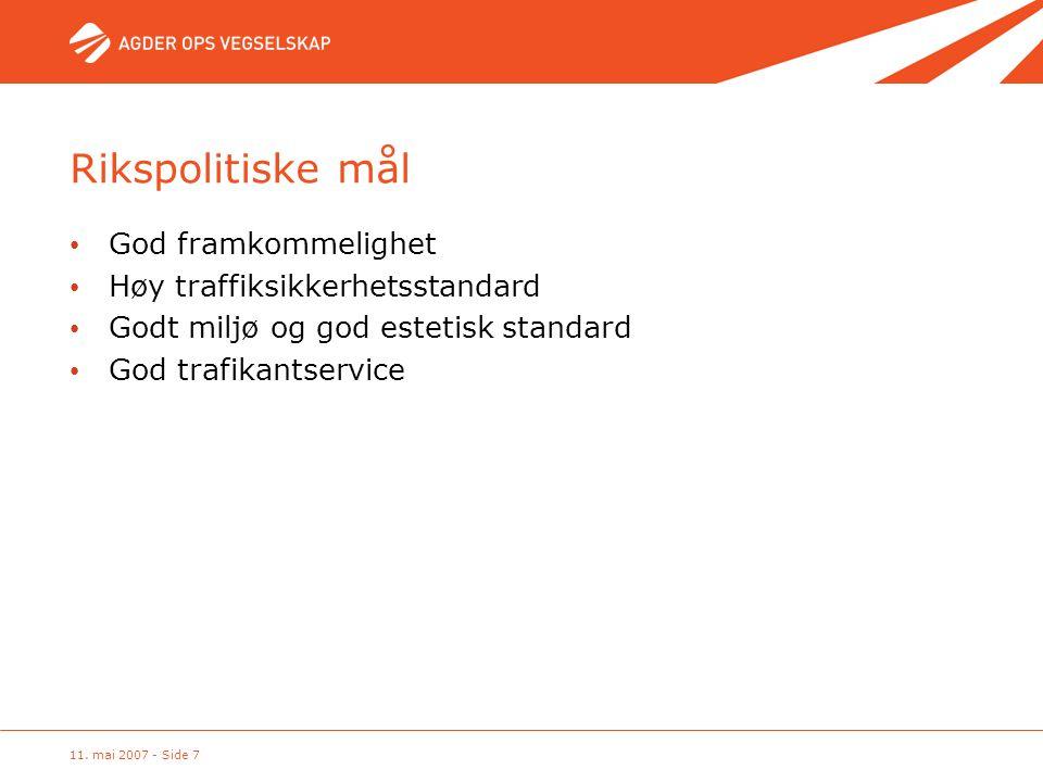 11. mai 2007 - Side 7 • God framkommelighet • Høy traffiksikkerhetsstandard • Godt miljø og god estetisk standard • God trafikantservice Rikspolitiske