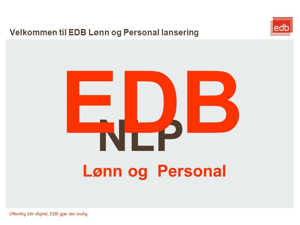 Offentlig blir digital, EDB gjør det mulig EDB Lønn og Personal Alt 1.