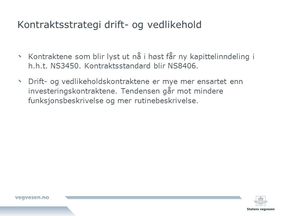 Kontraktsstrategi drift- og vedlikehold Kontraktene som blir lyst ut nå i høst får ny kapittelinndeling i h.h.t. NS3450. Kontraktsstandard blir NS8406