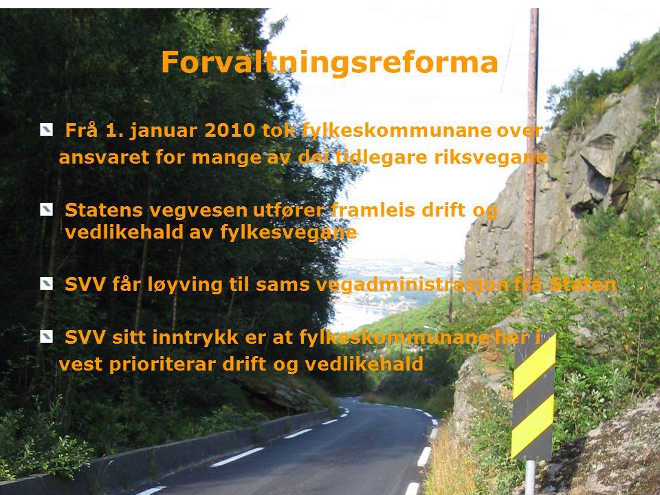 Forvaltningsreforma Frå 1. januar 2010 tok fylkeskommunane over ansvaret for mange av dei tidlegare riksvegane Statens vegvesen utfører framleis drift