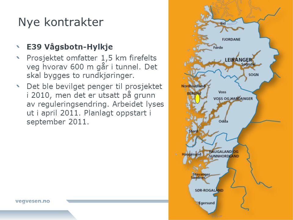 Nye kontrakter E39 Vågsbotn-Hylkje Prosjektet omfatter 1,5 km firefelts veg hvorav 600 m går i tunnel. Det skal bygges to rundkjøringer. Det ble bevil