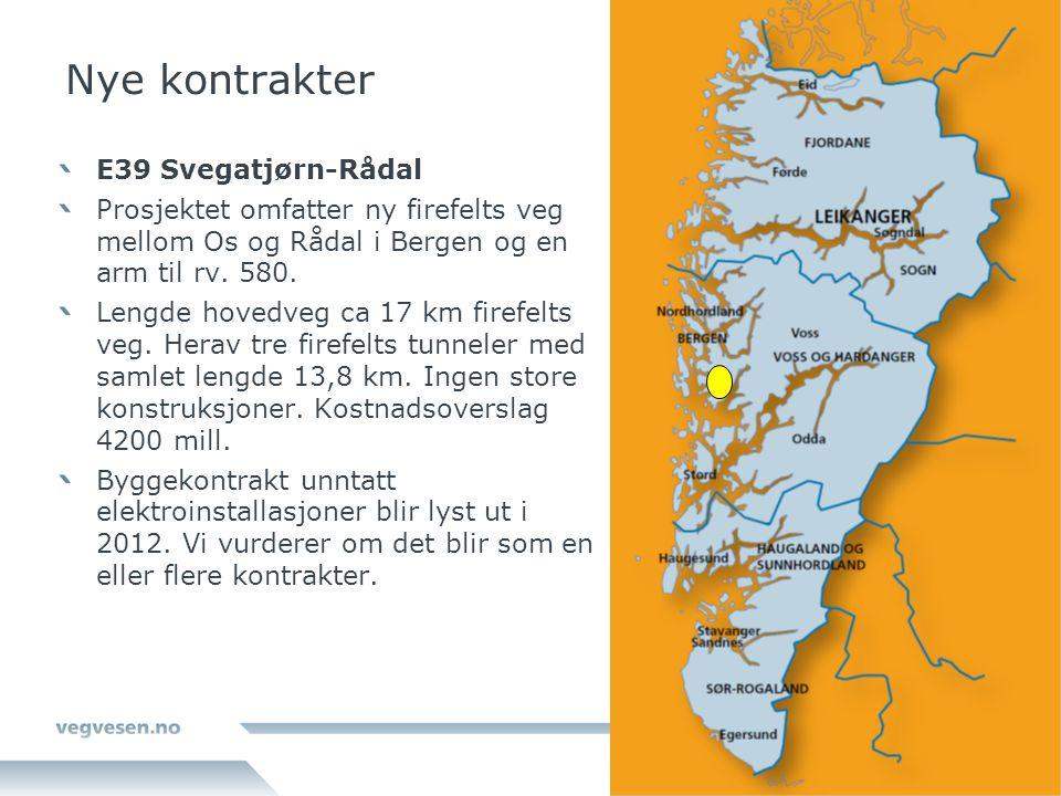 Nye kontrakter E39 Svegatjørn-Rådal Prosjektet omfatter ny firefelts veg mellom Os og Rådal i Bergen og en arm til rv. 580. Lengde hovedveg ca 17 km f