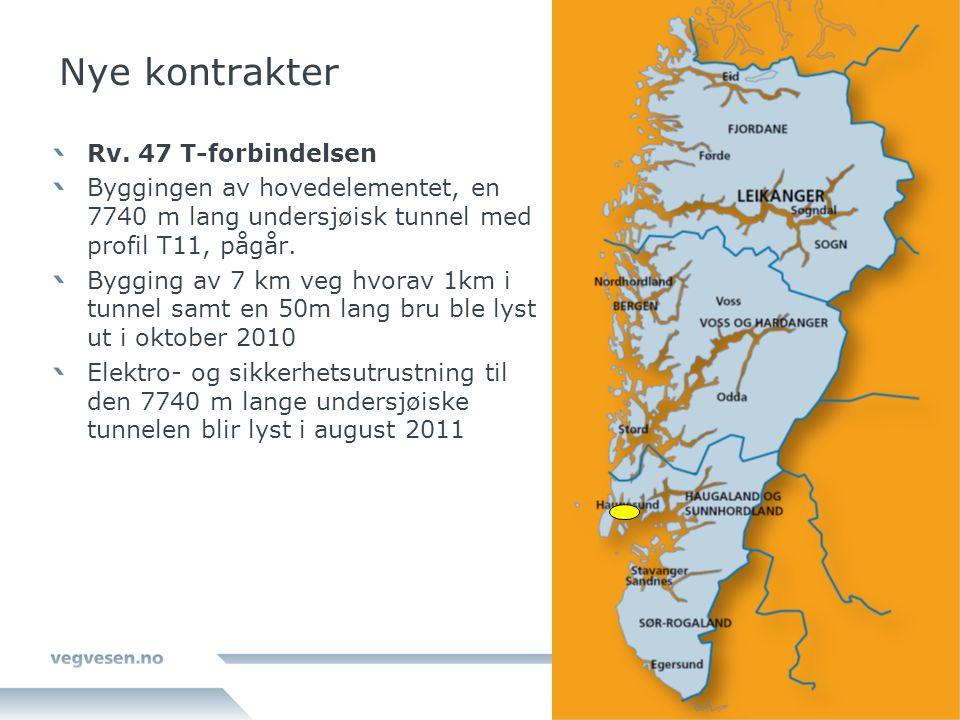 Nye kontrakter Rv. 47 T-forbindelsen Byggingen av hovedelementet, en 7740 m lang undersjøisk tunnel med profil T11, pågår. Bygging av 7 km veg hvorav
