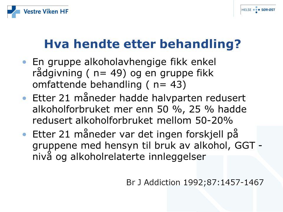 Hva hendte etter behandling? •En gruppe alkoholavhengige fikk enkel rådgivning ( n= 49) og en gruppe fikk omfattende behandling ( n= 43) •Etter 21 mån