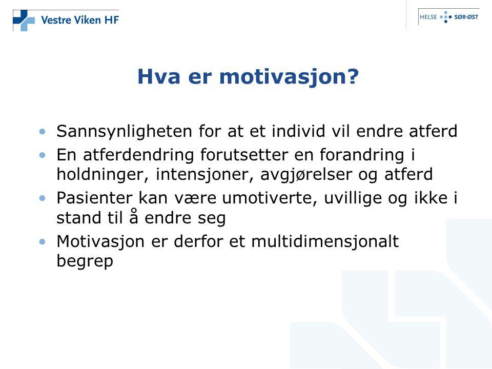 Hva er motivasjon? •Sannsynligheten for at et individ vil endre atferd •En atferdendring forutsetter en forandring i holdninger, intensjoner, avgjørel