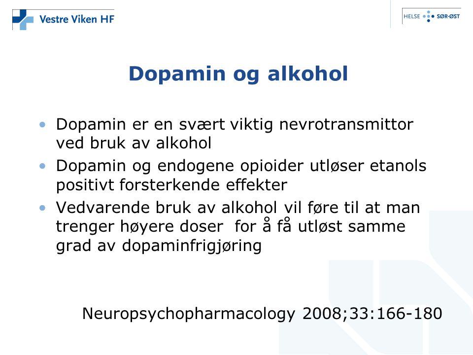 Dopamin og alkohol •Dopamin er en svært viktig nevrotransmittor ved bruk av alkohol •Dopamin og endogene opioider utløser etanols positivt forsterkend