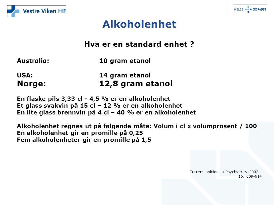 Alkoholenhet Hva er en standard enhet ? Australia:10 gram etanol USA:14 gram etanol Norge:12,8 gram etanol En flaske pils 3,33 cl - 4,5 % er en alkoho