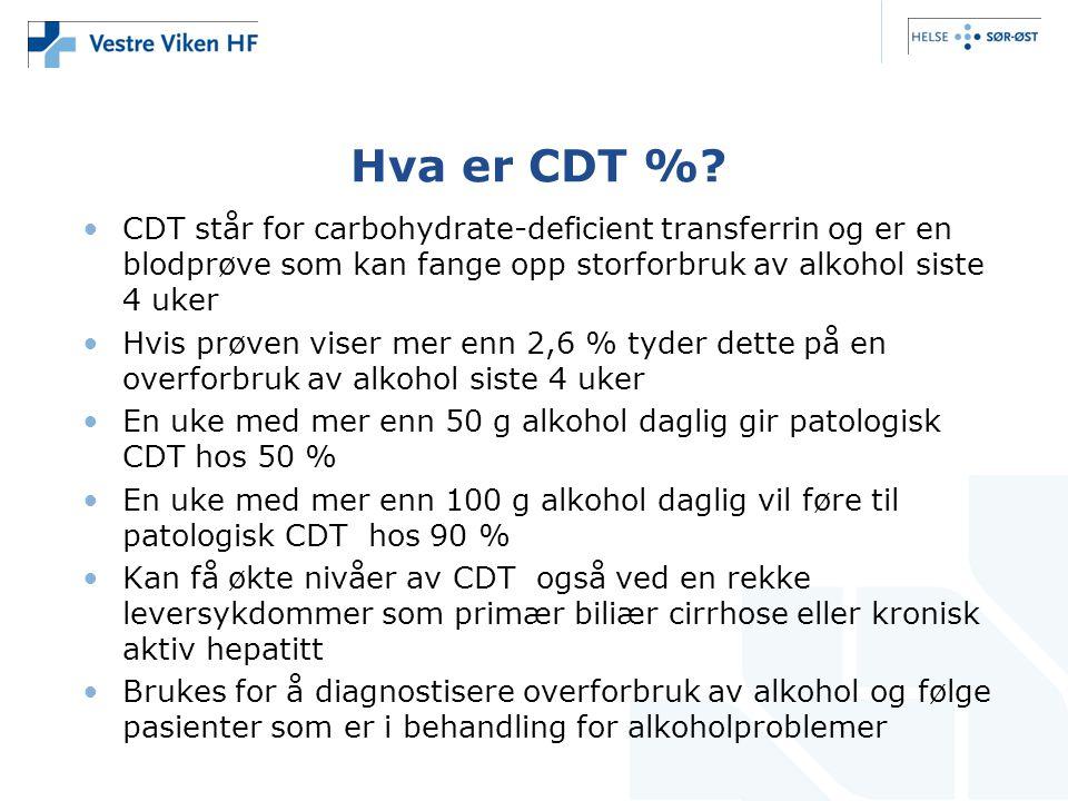 Hva er CDT %? •CDT står for carbohydrate-deficient transferrin og er en blodprøve som kan fange opp storforbruk av alkohol siste 4 uker •Hvis prøven v