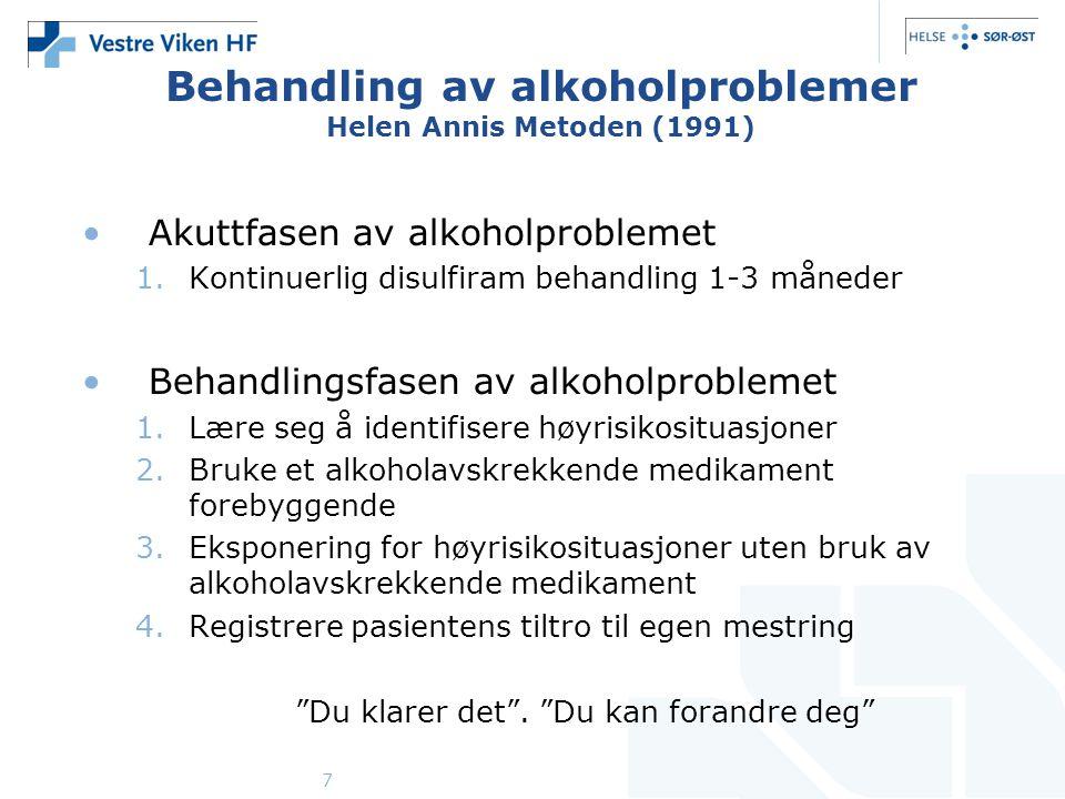 7 Behandling av alkoholproblemer Helen Annis Metoden (1991) •Akuttfasen av alkoholproblemet 1.Kontinuerlig disulfiram behandling 1-3 måneder •Behandli