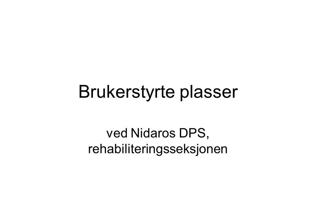 Brukerstyrte plasser ved Nidaros DPS, rehabiliteringsseksjonen