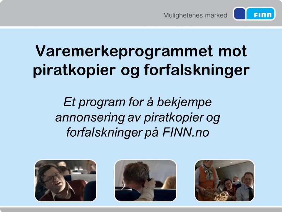Varemerkeprogrammet mot piratkopier og forfalskninger Et program for å bekjempe annonsering av piratkopier og forfalskninger på FINN.no