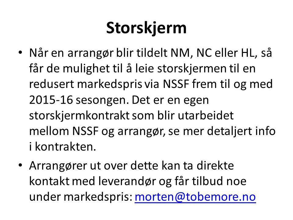 • Når en arrangør blir tildelt NM, NC eller HL, så får de mulighet til å leie storskjermen til en redusert markedspris via NSSF frem til og med 2015-16 sesongen.