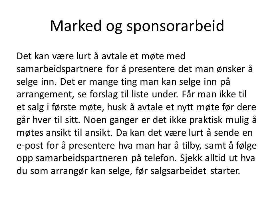 Marked og sponsorarbeid Det kan være lurt å avtale et møte med samarbeidspartnere for å presentere det man ønsker å selge inn.
