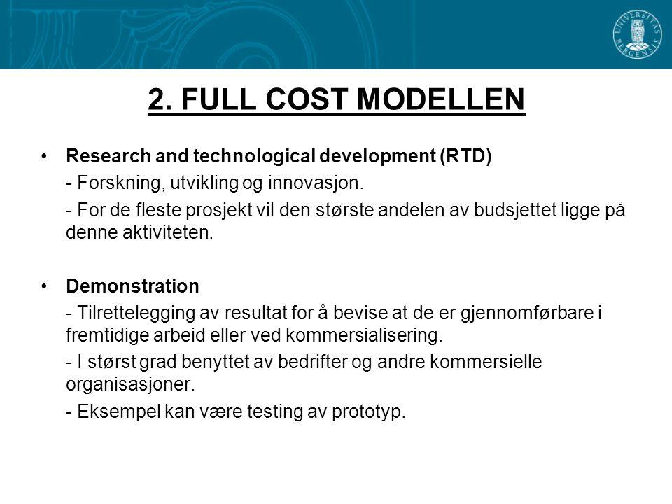 2. FULL COST MODELLEN •Research and technological development (RTD) - Forskning, utvikling og innovasjon. - For de fleste prosjekt vil den største and