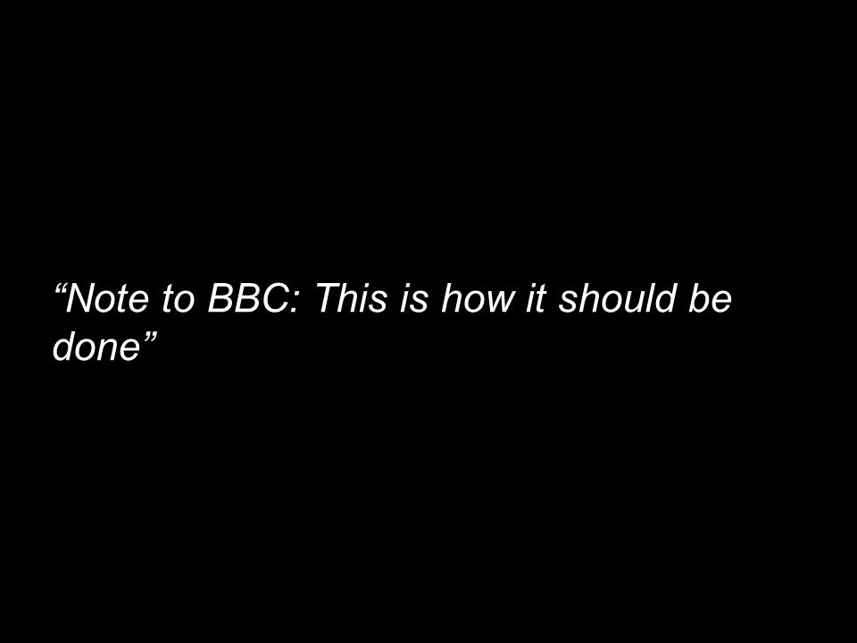 "Text ""Note to BBC: This is how it should be done"""