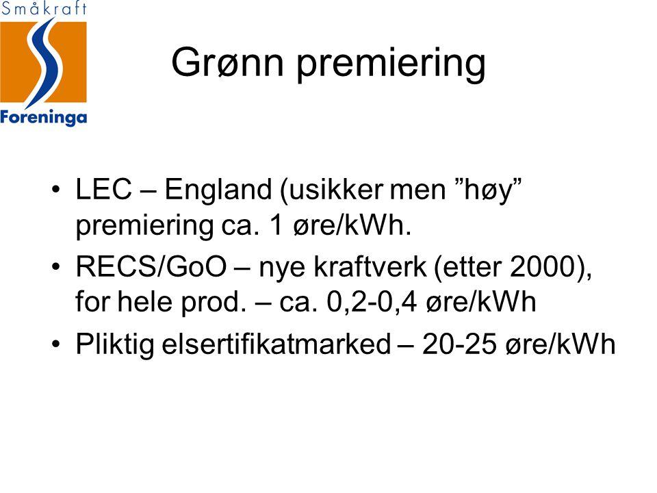 Grønn premiering •LEC – England (usikker men høy premiering ca.