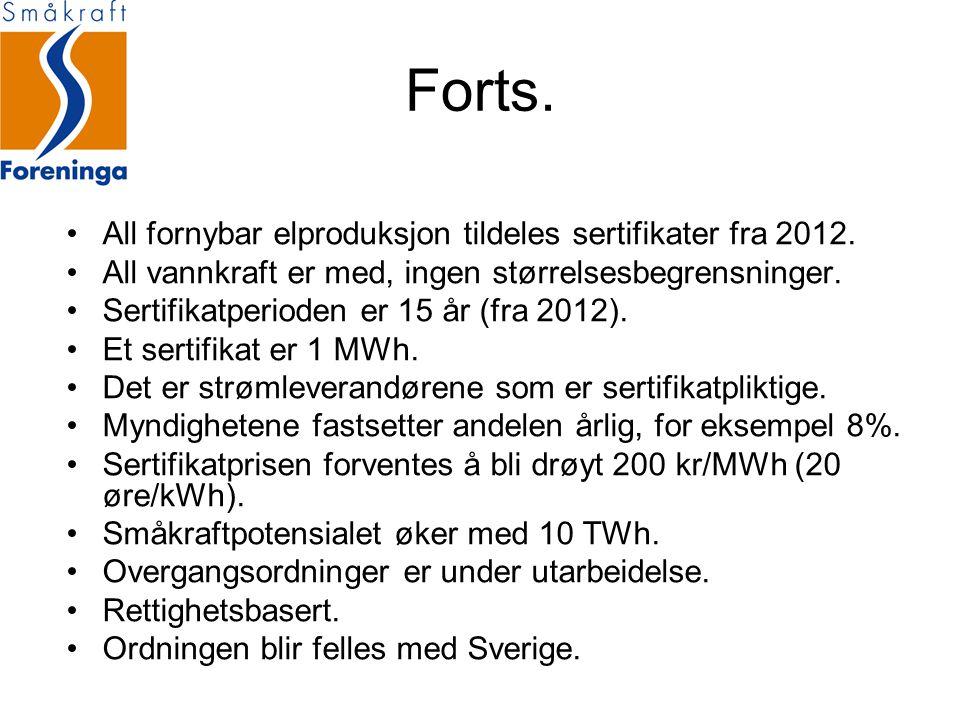 Forts.•All fornybar elproduksjon tildeles sertifikater fra 2012.