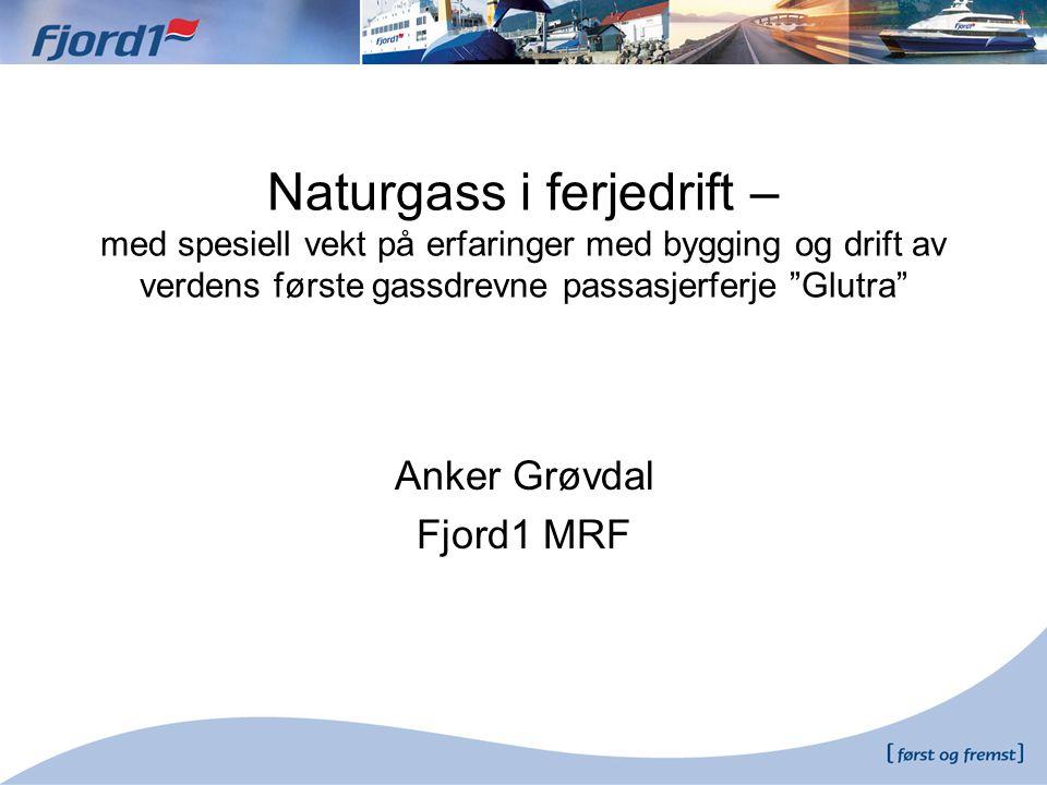 """Naturgass i ferjedrift – med spesiell vekt på erfaringer med bygging og drift av verdens første gassdrevne passasjerferje """"Glutra"""" Anker Grøvdal Fjord"""