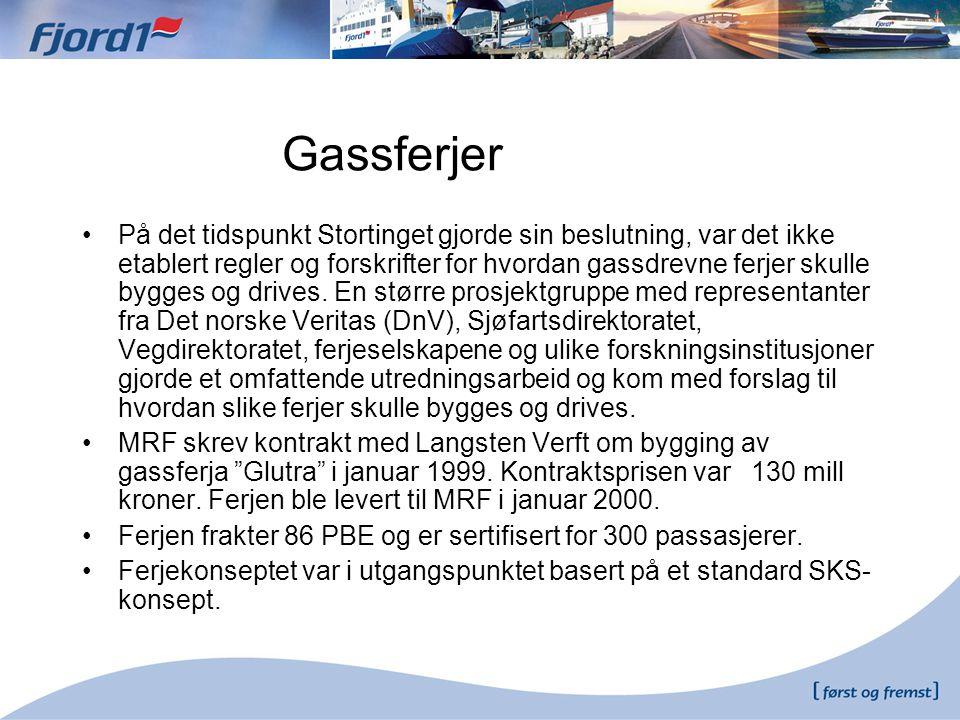 Gassferjer •På det tidspunkt Stortinget gjorde sin beslutning, var det ikke etablert regler og forskrifter for hvordan gassdrevne ferjer skulle bygges