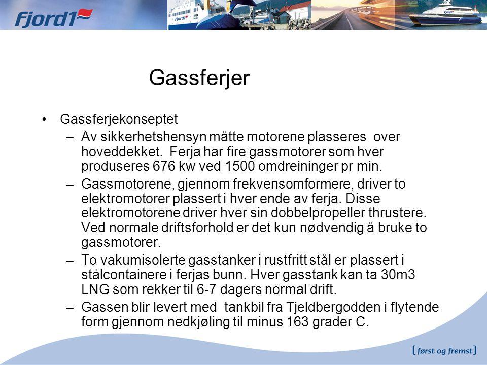 Gassferjer •Gassferjekonseptet –Av sikkerhetshensyn måtte motorene plasseres over hoveddekket. Ferja har fire gassmotorer som hver produseres 676 kw v
