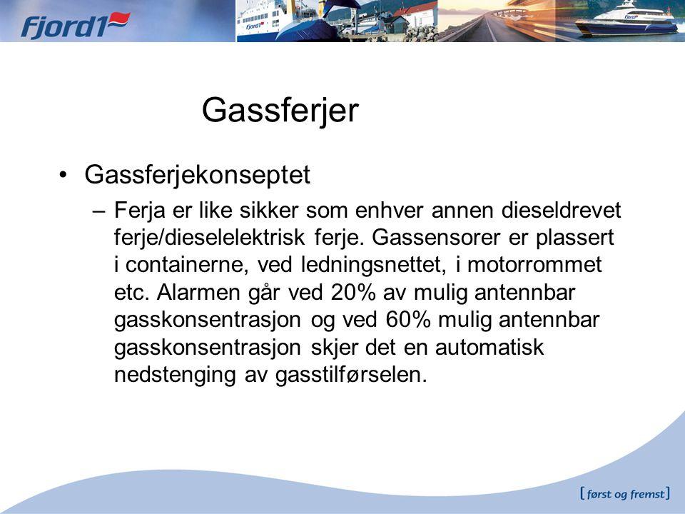 Gassferjer •Gassferjekonseptet –Ferja er like sikker som enhver annen dieseldrevet ferje/dieselelektrisk ferje. Gassensorer er plassert i containerne,