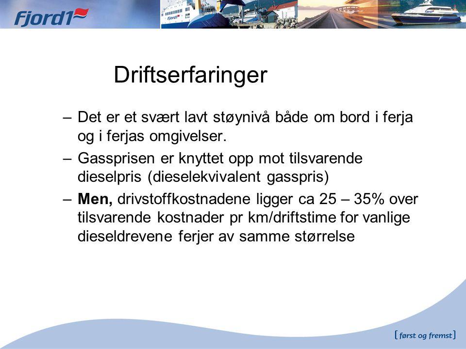–Det er et svært lavt støynivå både om bord i ferja og i ferjas omgivelser. –Gassprisen er knyttet opp mot tilsvarende dieselpris (dieselekvivalent ga