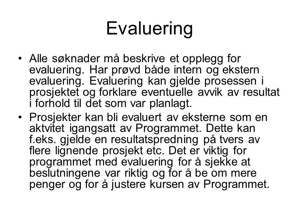 Evaluering •Alle søknader må beskrive et opplegg for evaluering.